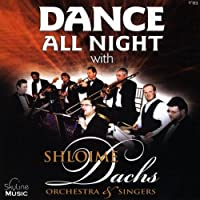 Dance All Night With the Shloime Dachs Orchestra