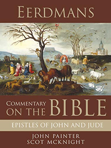 Eerdmans Commentary on the Bible: Epistles of John and Jude (English Edition)