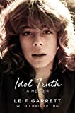 Idol Truth: A Memoir (English Edition) - Garrett, Leif, Epting, Chris