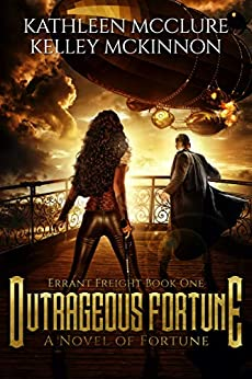 Outrageous Fortune: Errant Freight Book One by [Kathleen McClure, Kelley McKinnon]