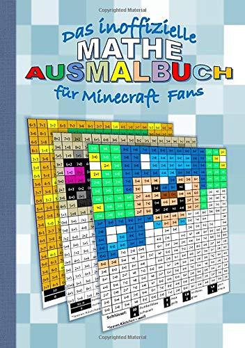 Das inoffizielle MATHE AUSMALBUCH für MINECRAFT Fans: Das Einmaleins spielerisch lernen
