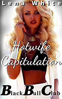 Hotwife Capitulation (Black Bull Club Book 5) Review