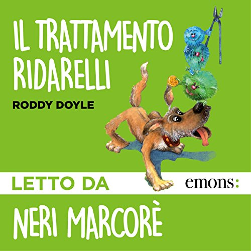 Il trattamento Ridarelli                   Di:                                                                                                                                 Roddy Doyle                               Letto da:                                                                                                                                 Neri Marcorè                      Durata:  1 ora e 1 min     109 recensioni     Totali 4,7