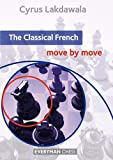 The Classical French - Move By Move-Lakdawala, Cyrus