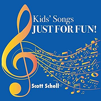 Kids' Songs Just for Fun!