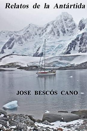 Relatos de la Antartida: Una travesia en el Spirit of Sydney (Spanish Edition)