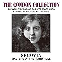 コンドン・コレクション IV ~ パキータ・セゴビア (The Condon Collection ~ Segovia / Masters of The Piano Roll) [CD] [日本語帯・解説付]