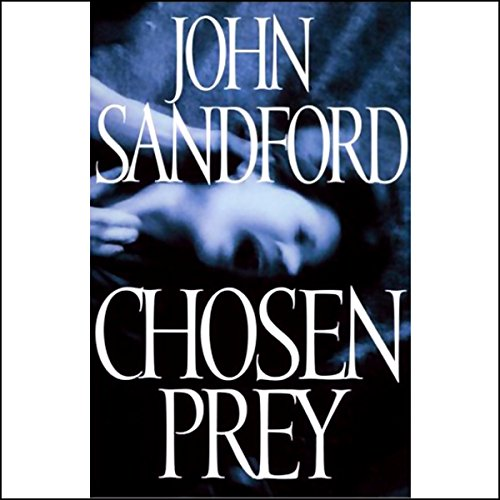 Chosen Prey                   By:                                                                                                                                 John Sandford                               Narrated by:                                                                                                                                 Eric Conger                      Length: 5 hrs and 52 mins     41 ratings     Overall 4.2