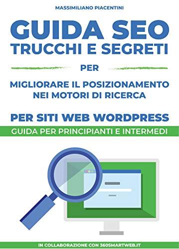 Guida SEO per siti Wordpress: Trucchi e segreti per migliorare il posizionamento nei motori di ricerca