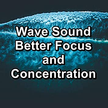 Wave Sound Better Focus and Concentration