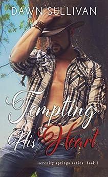Tempting His Heart (Serenity Springs Book 1) by [Dawn Sullivan, Kari Ayasha, Shauna Kruse]