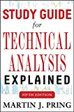 Study Guide for Technical Analysis Explained - Martin J. Pring