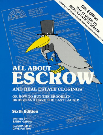 All About Escrow and Real Estate Closings: Or How to Buy the Brooklyn Bridge and Have the Last Laugh!