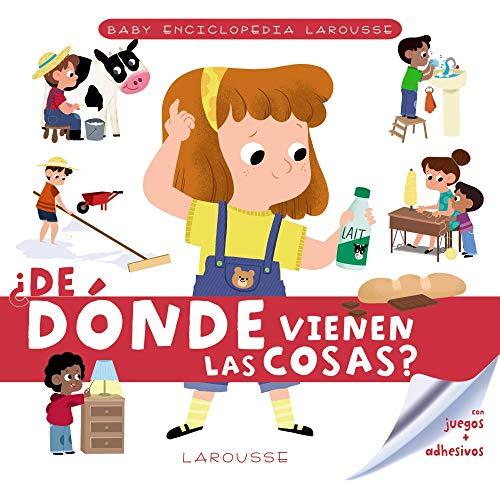 Baby enciclopedia. ¿De dónde vienen las cosas? (LAROUSSE - Infantil / Juvenil - Castellano - A partir de 3 años - Baby enciclopedia)
