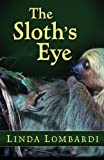 The Sloth's Eye (Hannah Lilly Zoo Mysteries Book 1)