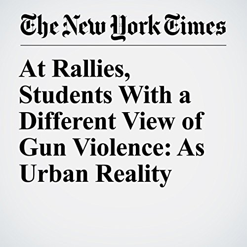 At Rallies, Students With a Different View of Gun Violence: As Urban Reality copertina