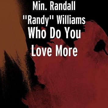 Who Do You Love More