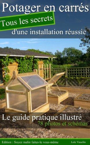 Potager en carrés : tous les secrets d'une installation réussie. (French Edition)
