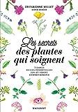 Les secrets des plantes qui soignent - Tisanes, huiles essentielles, jus et sirops gemmothérapie - Marabout - 04/10/2017