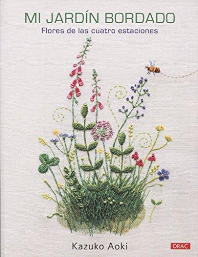 Mi jardín bordado: Flores de las cuatro estaciones