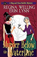 Murder Below the Waterline: A Cozy Witch Mystery (The Mag and Clara Balefire Mysteries)