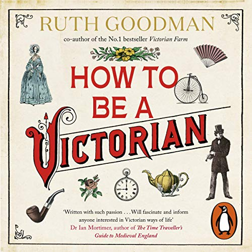 How to Be a Victorian cover art