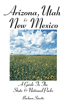 Arizona, Utah & New Mexico: A Guide to the State & National Parks (Arizona, Utah & New Mexico) 1556507399 Book Cover