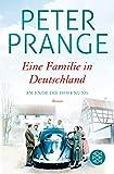 Eine Familie in Deutschland: Am Ende die Hoffnung von Peter Prange