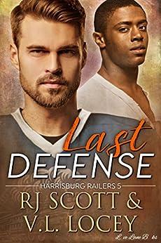 Last Defense (Harrisburg Railers Book 5) by [RJ Scott, V.L. Locey]