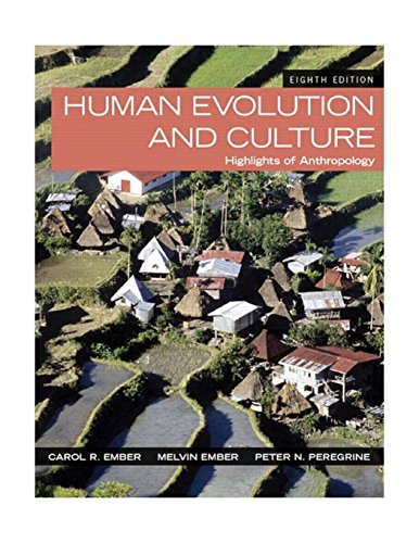 Human Evolution and Culture: Highlights of Anthropology (8th Edition)