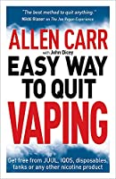 Allen Carr's Easy Way to Quit Vaping: Get Free from JUUL, IQOS, Disposables, Tanks or any other Nicotine Product (Allen Carr's Easyway)