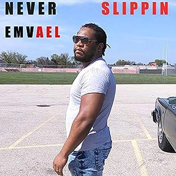 Never Slippin'