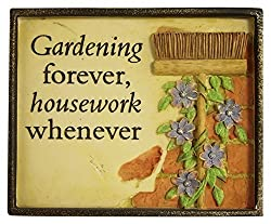 Image: Garden Collection 13060004 Gardening Forever, Housework Whenever Plaque