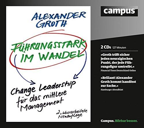 Führungsstark im Wandel: Change Leadership für Führungskräfte