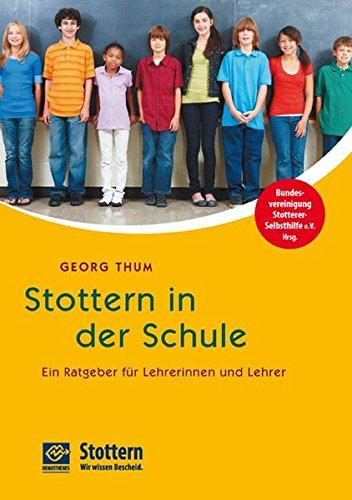 Stottern in der Schule: Ein Ratgeber für Lehrerinnen und Lehrer