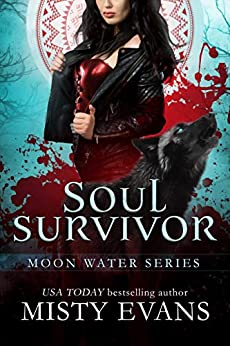 Soul Survivor: Moon Water Paranormal Romance Series, Book 1 by [Misty Evans]