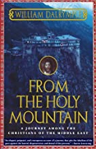 By William Dalrymple - From the Holy Mountain: A Journey among the Christians of the Middle East (2/13/99)