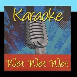 Karaoke - Wet Wet Wet by Karaoke - Ameritz (2011-03-04?