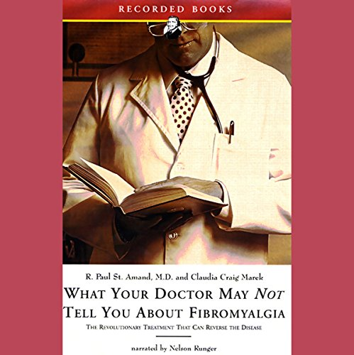 What Your Doctor May Not Tell You About Fibromyalgia audiobook cover art