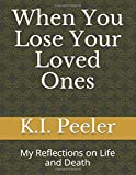 Best MY Peelers - When You Lose Your Loved Ones: My Reflections Review