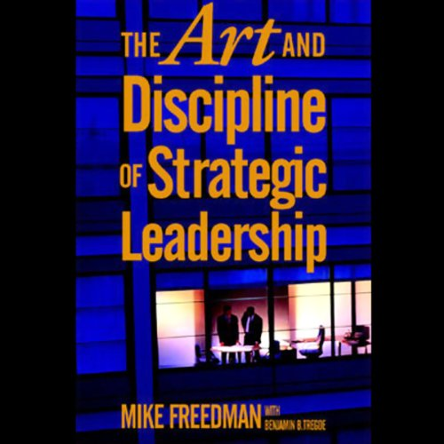 The Art and Discipline of Strategic Leadership audiobook cover art