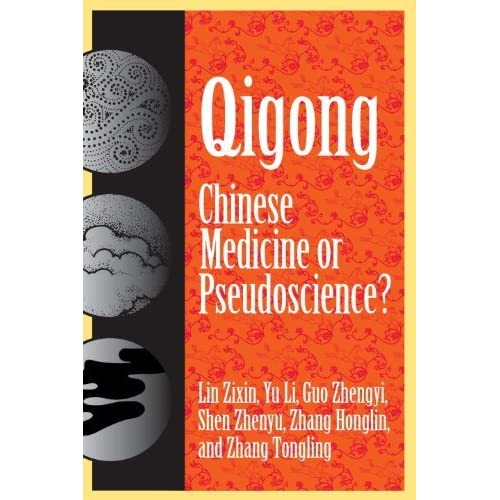 Qigong: Chinese Medicine or Pseudoscience? (English Edition)