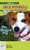The Mugged Pug: Library Edition (Jack Russell: Dog Detective)