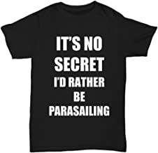 Parasailing T-Shirt Sport Fan Lover Funny Gift for Gag Unisex Tee