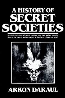 A History of Secret Societies by Daraul, Arkon published by Citadel Press (1992)