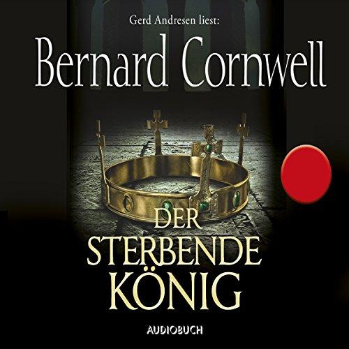 Der sterbende König (Uhtred 6) audiobook cover art