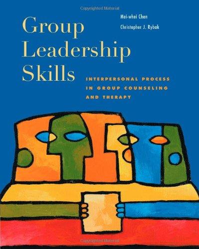 Group Leadership Skills: Interpersonal Process in Group...