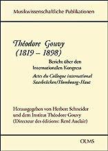 Théodore Gouvy 1819-1898. Bericht über den Internationalen Kongress. Actes du Colloque international Saarbrücken/Hombourg-Haut.