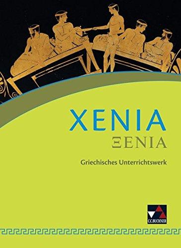 Xenia / Xenia Textband: Griechisches Unterrichtswerk (Xenia: Griechisches Unterrichtswerk)