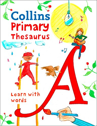 Primary Thesaurus: Illustrated thesaurus for ages 7+ (Collins Primary Dictionaries): Learn With Words (English Edition)